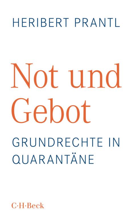 Not und Gebot. Grundrechte in Quarantäne ist im Verlag C.H. Beck erschienen und kostet als Taschenbuch 18 Euro.