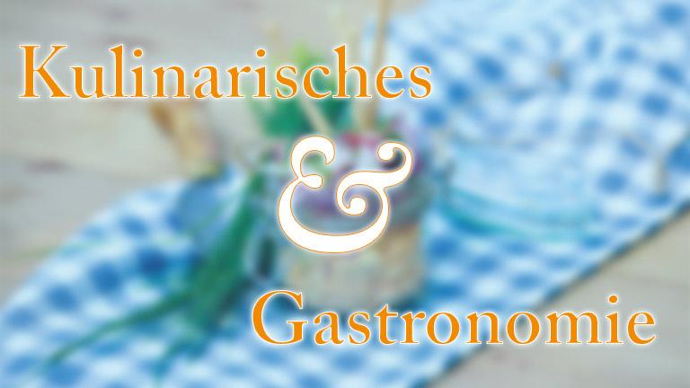Kulinarisches & Gastronomie